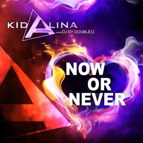 KID ALINA MEETS DJ EY DOUBLEU - NOW OR NEVER